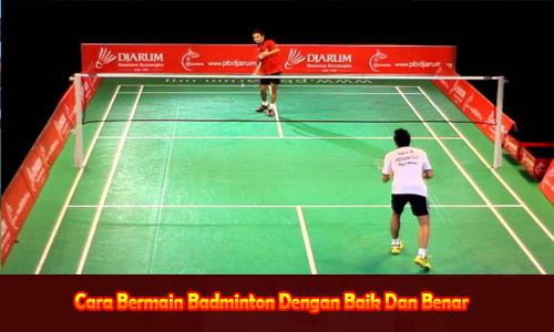 Cara Bermain game Badminton Dengan Baik Dan Benar