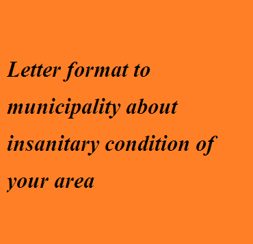 Letter format to municipality about insanitary condition of your