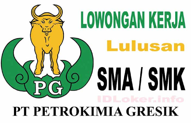 Lowongan Kerja PT Petrokimia Gresik Untuk Lulusan SMA SMK