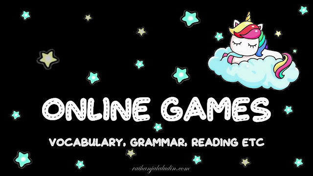 Online Games (Vocabulary, Grammar, Reading etc)