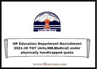 HP Education Department Recruitment 2021-36 TGT (Arts,NM,Medical) under physically handicapped quota