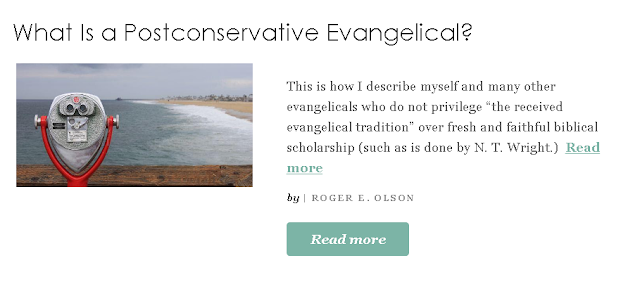 http://www.patheos.com/blogs/rogereolson/2018/10/what-is-a-postconservative-evangelical/?utm_source=Newsletter&utm_medium=email&utm_campaign=Best+of+Patheos&utm_content=57