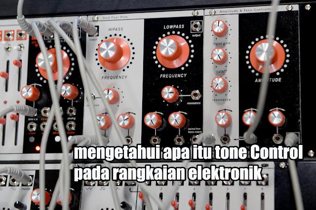 mengetahui apa itu tone Control pada rangkaian elektronik
