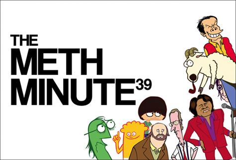The Meth Minute 39