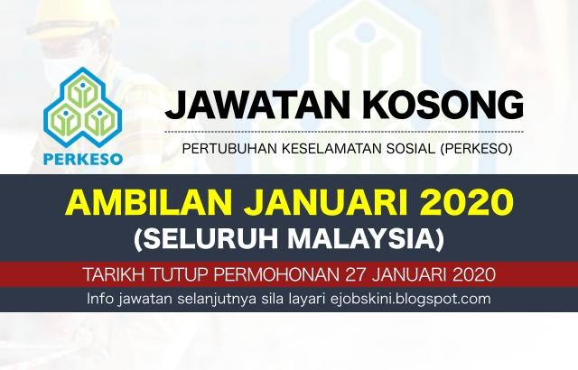 Jawatan Kosong Perkeso Tarikh Tutup 27 Januari 2020