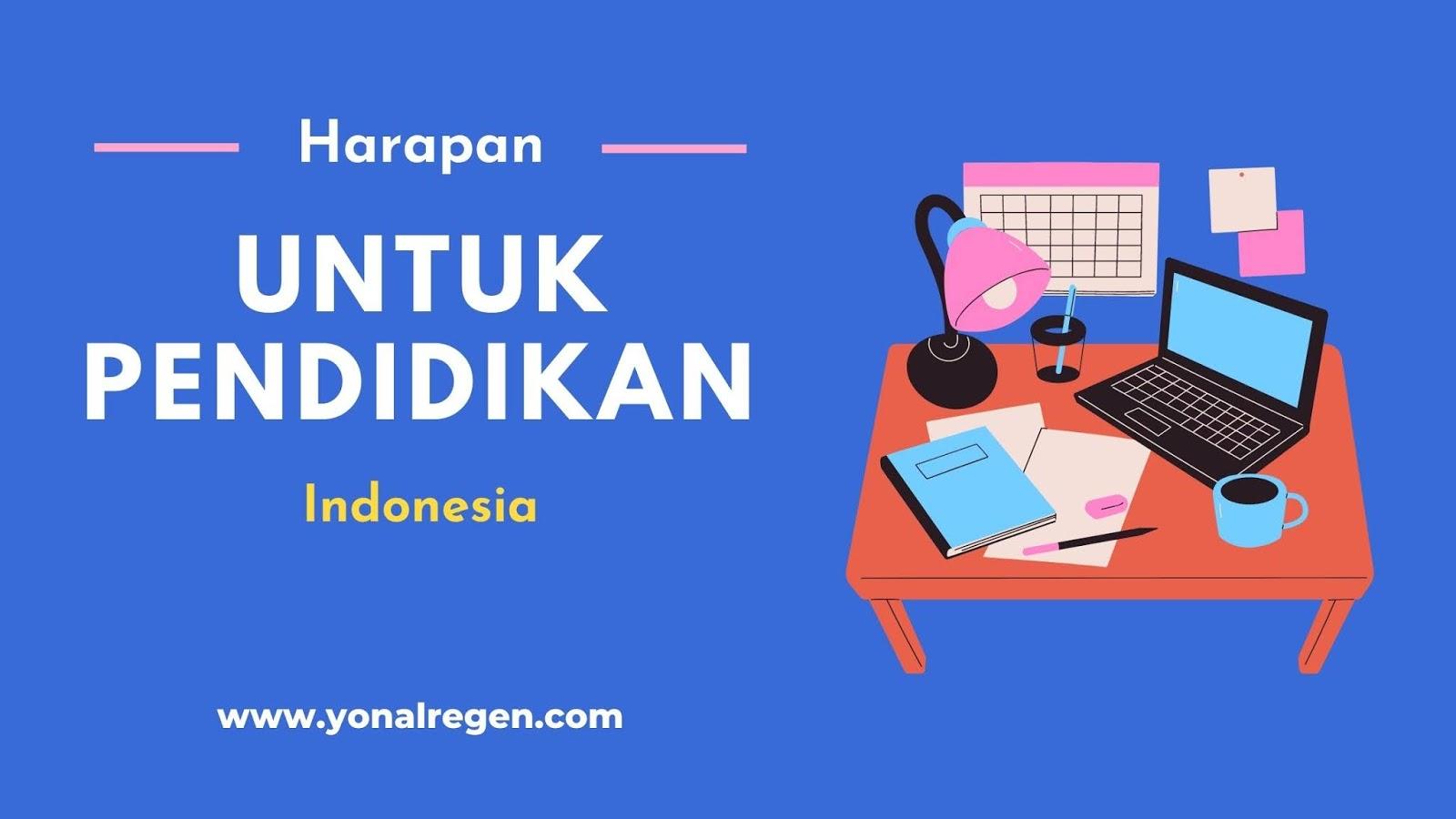 Harapan untuk pendidikan Indonesia