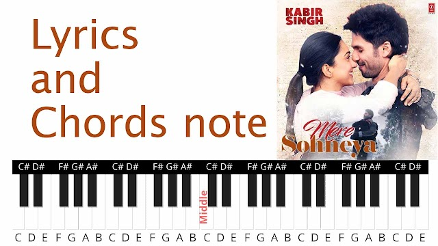 Mere Sohneya Song lyrics and Chords note - Kabir Singh