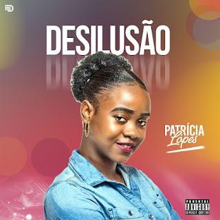 Patrícia Lopes - Desilusão