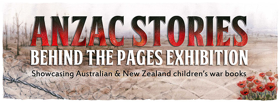 Anzac Stories: Behind the Pages Exhibition