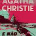 Estante, Livros, Coleção! #26 - VEDA #09 - #Resenha: E Não Sobrou Nenhum - Agatha Christie