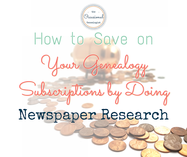 Save on genealogy subscriptions while doing newspaper research on your ancestors | The Occasional Genealogist