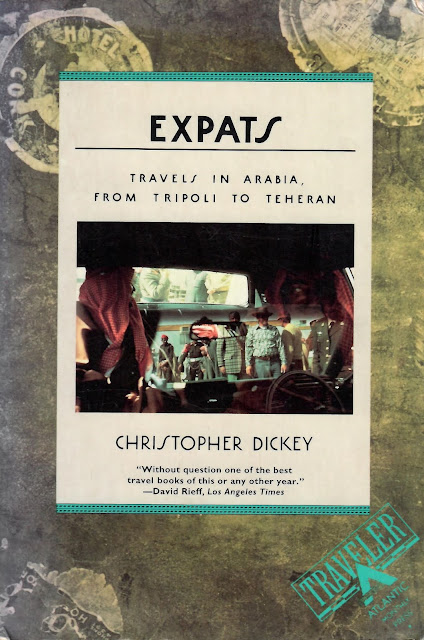 Expats Travels in Arabia, From Tripoli to Tehran