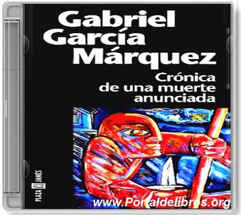 Crónica de Una Muerte Anunciada – Gabriel García Márquez [ AudioLibro ]