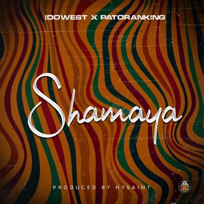 [MUSIC] Idowest ft. Patoranking – Shamaya