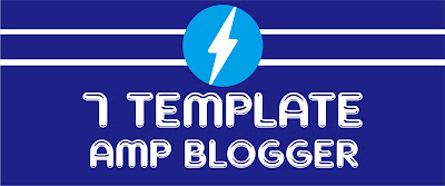 7 Template AMP Blogger Gratis Download