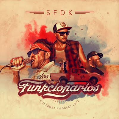 Single: SFDK feat. Andreas Lutz - Los Funkcionarios [2018] (España)