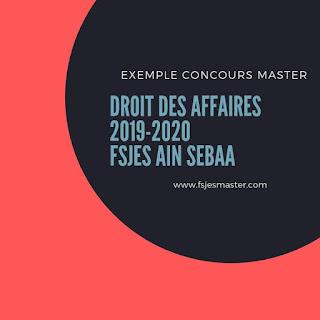 Exemple concours d'accès au Master Droit Des Affaires 2019-2020 - Fsjes Ain Sebâa
