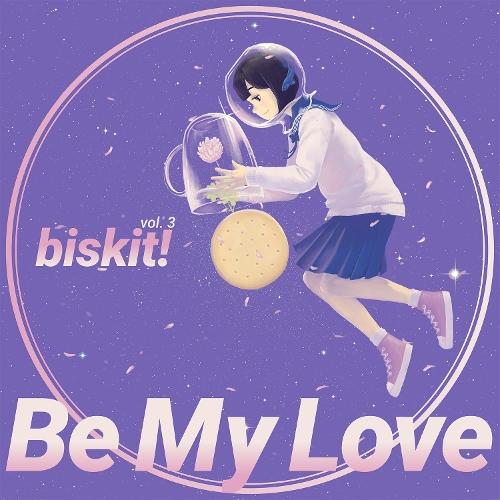 biskit! – be my love (Feat. 동경) – Single