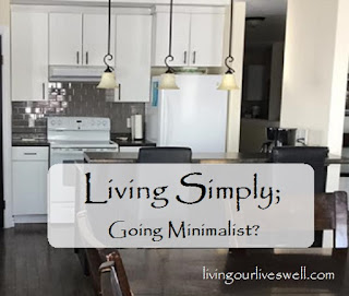 Living Simply; Going Minimalist?