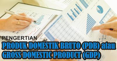 Pengertian PDB Produk Domestik Bruto