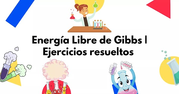 ▷ Energía Libre de Gibbs Ejercicios Resueltos