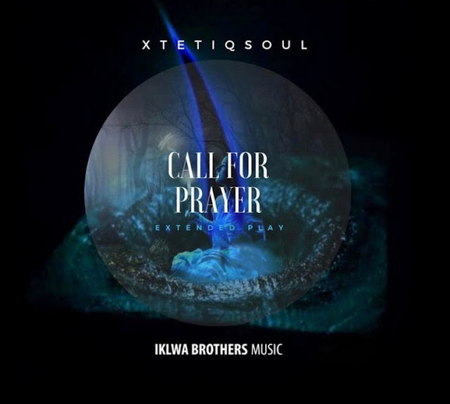 XtetiQsoul - Call For Prayer