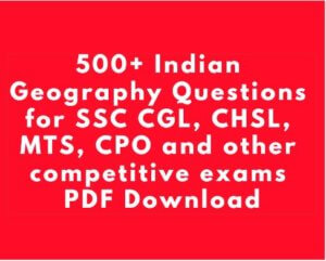 500+ SSC CGL and CHSL Previous Year Geography Questions PDF Download
