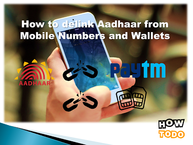 aadhar, aadhaar, aadhaar nummber, aadhar link, aadhar online, aadhar card, How to delink Aadhar from mobile SIM, Paytm, Digital Wallets, How to delink Aadhar from mobile SIM, How to delink Aadhar from paytm, how to unlink aadhar