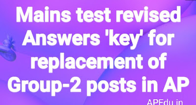 Mains test revised Answers 'key' for replacement of Group-2 posts in AP