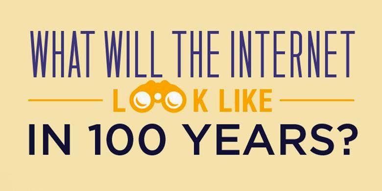 wajah internet 100 tahun lagi