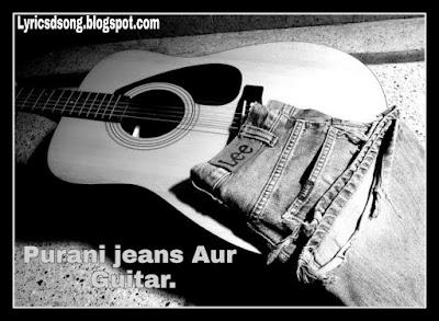 Purani-jeans-aur-guitar-lyrics