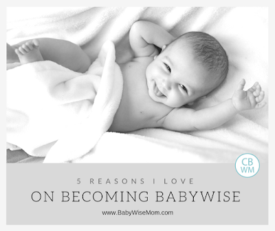 Reasons to Love On Becoming Babywise. The benefits of Babywise.