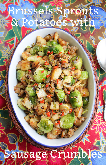 Food Lust People Love: If you are looking for a wonderful, flavorful side dish for the holidays, try my Brussels sprouts and potatoes with sausage crumbles, that is, a lovely mix of aromatics fried with sausage until crispy and golden.