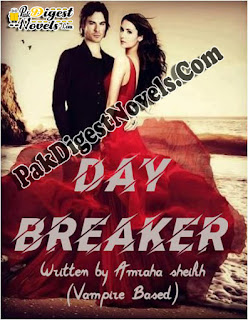 Day Breaker (Complete Novel) By Amrah Sheikh