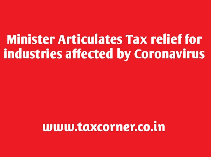 Minister Articulates Tax relief for industries affected by Coronavirus