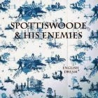 Spottiswoode & His Enemies: English Dream