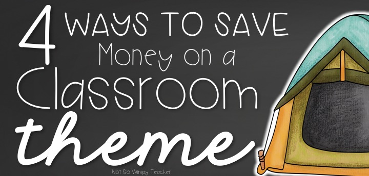 4 Ways To Save Money On A Classroom Theme Diary Of A Not So Wimpy