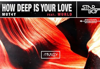 Mut4y ft. Wurld –  How Deep Is Your Love mp3