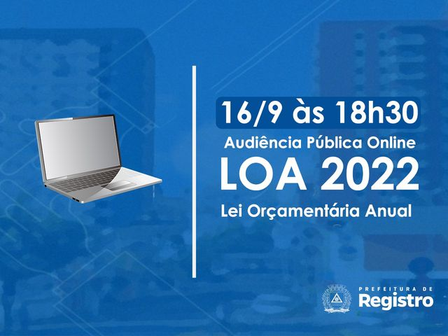 Audiência Pública Online para elaboração e discussão do Orçamento 2022 acontece nesta quinta-feira 16/9
