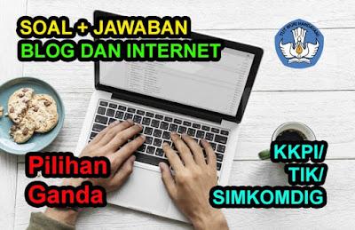 Soal Pilihan Ganda Blog dan Internet Kunci Jawaban
