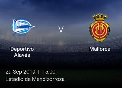 LIVE MATCH: Alavés Vs Mallorca Spanish Laliga 29/09/2019