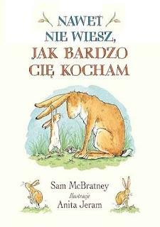 Nawet nie wiesz, jak bardzo cię kocham - Sam McBratney