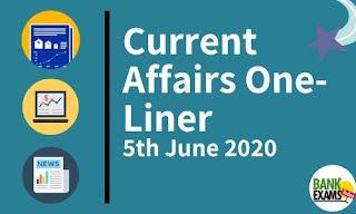 Current Affairs One-Liner: 5th June 2020