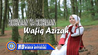 Lirik Lagu Rohman Ya Rohman - Wafiq Azizah