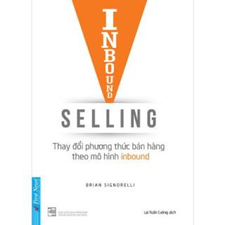 Inbound Selling - Thay Đổi Phương Thức Bán Hàng Theo Mô Hình Inbound ebook PDF-EPUB-AWZ3-PRC-MOBI