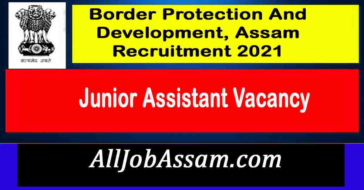 Border Protection And Development, Assam Recruitment 2021