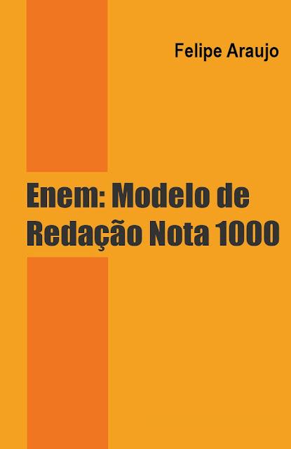 Enem: Modelo de Redação Nota 1000