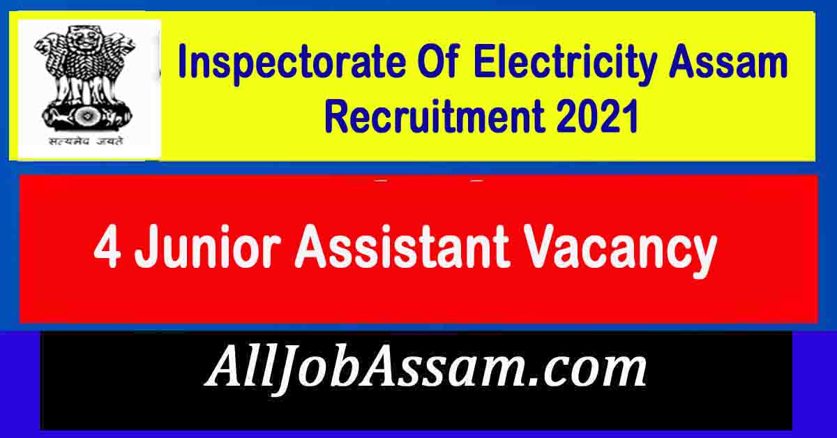 Inspectorate Of Electricity Assam Junior Assistant Recruitment 2021