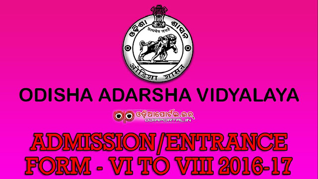 Odisha Adarsha Vidyalaya (Model School) — 2016-17 Admission Entrance Test For Class VI to VIII ADMISSION IN TO ODISHA ADARSHA VIDYALAYAS (MODERN SCHOOL), orissa model school admission notice and form download, cuttack, khurda, kendrapara, saraswati shishu vidya mandir,