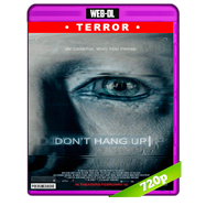 Don't Hang Up (2016) WEB-DL 720p Audio Ingles 5.1 Subtitulada